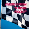 """Chasing a Dream """"a racing podcast"""" artwork"""