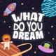 What do you Dream?