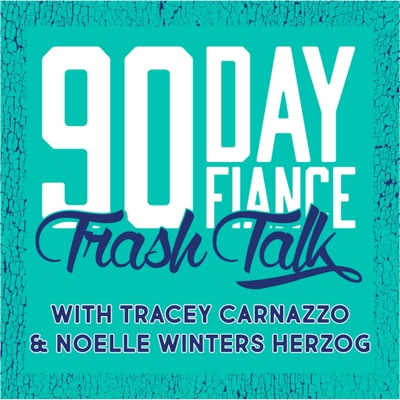 90 Day Fiance Trash Talk:Tracey Carnazzo