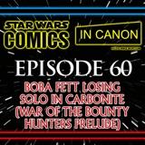 Star Wars: Comics In Canon - Ep 60: Boba Fett Losing Solo In Carbonite (War Of The Bounty Hunters Prelude)