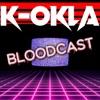 K-OKLA Bloodcast artwork
