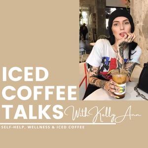 Iced Coffee Talks with Kelly Ann