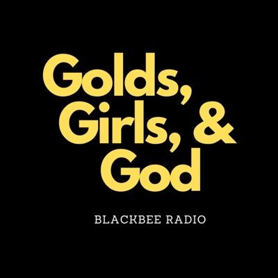 Golds, Girls & God