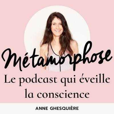 Métamorphose, éveille ta conscience !:Anne Ghesquière