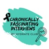 Chronically Fascinating Interviews by the Hydrate Club artwork