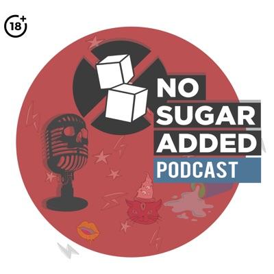 No Sugar Added Podcast