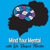 Mind Your Mental Podcast