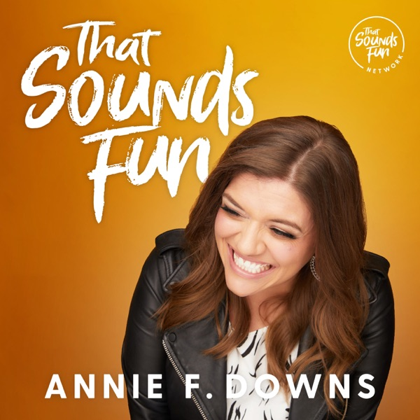 That Sounds Fun with Annie F. Downs image