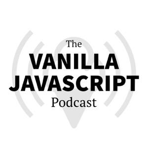 The Vanilla JS Podcast