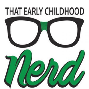 That Early Childhood Nerd