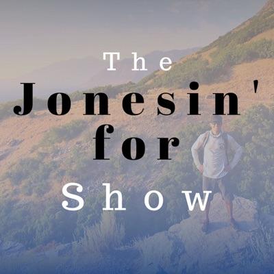 Jonesin' for Show