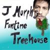J Murph's Funtime Treehouse