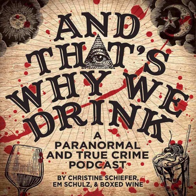 And That's Why We Drink:Christine Schiefer, Em Schulz