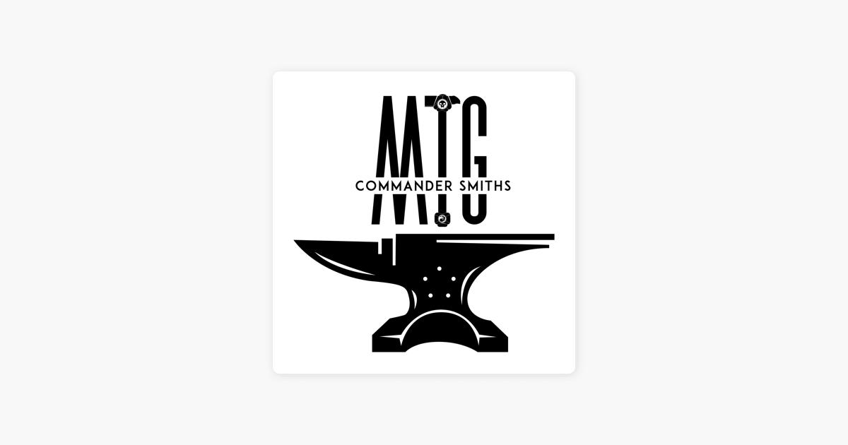 MTG Commander Smiths Podcast on Apple Podcasts