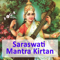 Saraswati Mantras and Kirtan