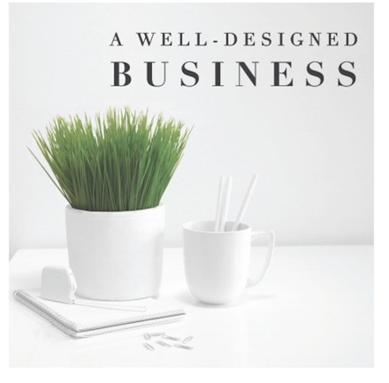 Cover image of A Well-Designed Business®