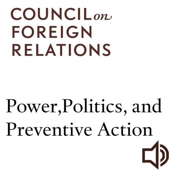 Power, Politics, and Preventive Action