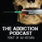 The Addiction Podcast - Point of No Return