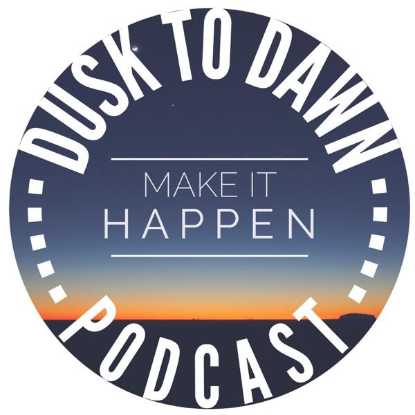 Dusk to Dawn Podcast