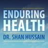 Enduring Health - Dr. Shan Hussain