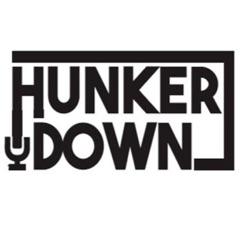 Hunker Down Podcast