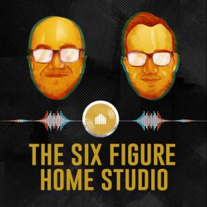 6 Figure Home Studio: A Home Recording Business Podcast