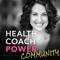 Health Coach Power Community: Find Your Target Market, Build an Audience and Earn Income While Making the World a Healthier P