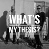 What's My Thesis? artwork