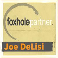 Joe DeLisi, Foxhole Partner podcast