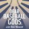 Dear Baseball Gods,
