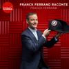 Franck Ferrand raconte - Radio Classique