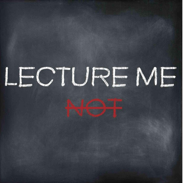 Lecture Me Not