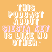 This Podcast About Siesta Key Is Like No Other podcast