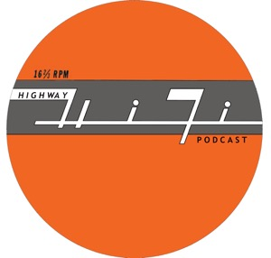 Highway Hi-Fi Podcast
