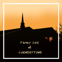 Family Life at Cornerstone podcast