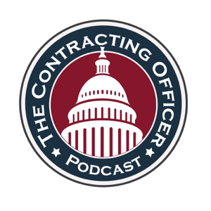 Contracting Officer Podcast: Government Contracting, proposal management, proposal writing, governmental contracting, targeti