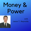 Money and Power with Jason T Reynolds - Jason T. Reynolds