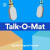 TALK-O-MAT - Spotify Studios