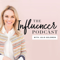 The Influencer Podcast