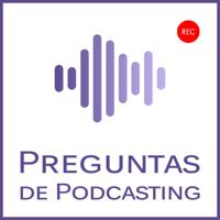 Preguntas de Podcasting podcast