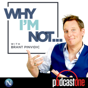 Why I'm Not - with Brant Pinvidic