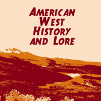 American West History and Lore podcast