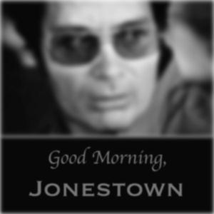 Good Morning, Jonestown