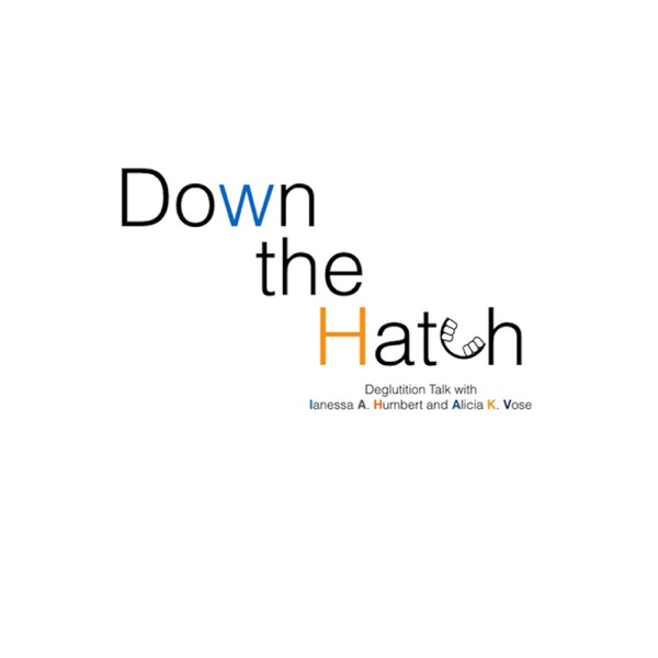 Down the Hatch - The Swallowing Podcast
