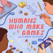 Humans Who Make Games with Adam Conover