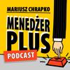 "Menedżer Plus - Mariusz Chrapko | MariuszChrapko.com & Podcast ""Na Sofie"""