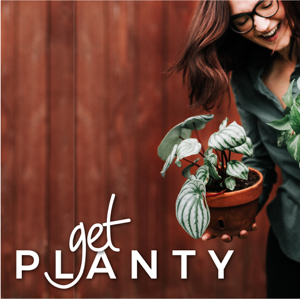 Get Planty Podcast