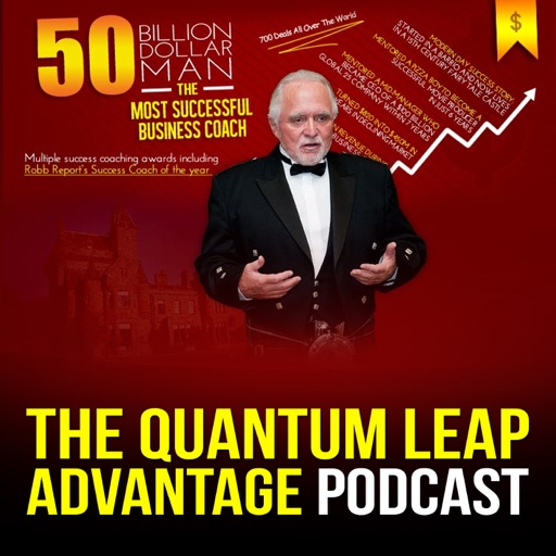 Cover image of The Quantum Leap Advantage: The Podcast of the Most Successful Business Coach
