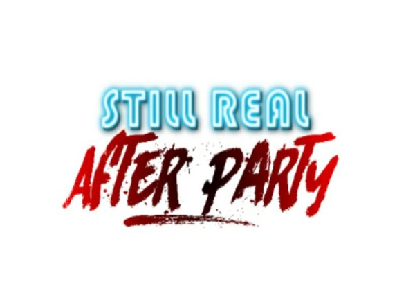 Still Real After Party
