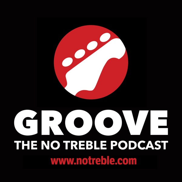 Groove: the notreble.com podcast
